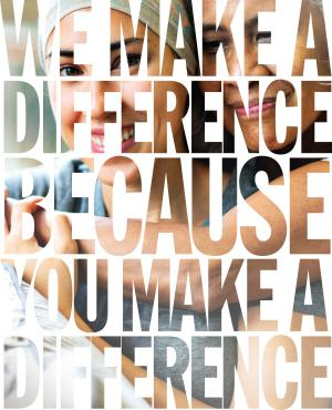 We Make A Difference Because You Make A Difference